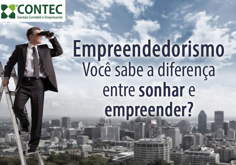 Empreendedorismo: Você Sabe A Diferença Entre Sonhar E Empreender?