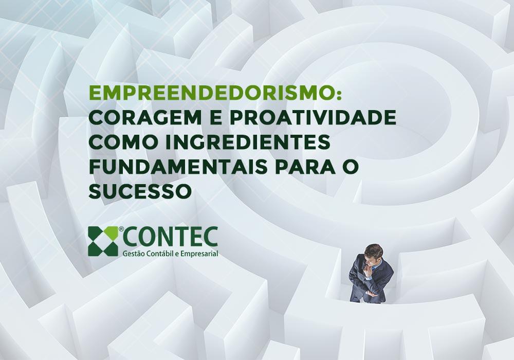 Empreendedorismo: Coragem E Proatividade Como Ingredientes Fundamentais Para O Sucesso
