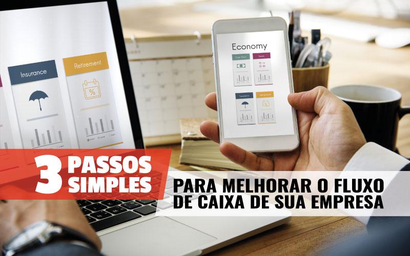 3 PASSOS SIMPLES PARA MELHORAR O FLUXO DE CAIXA DE SUA EMPRESA
