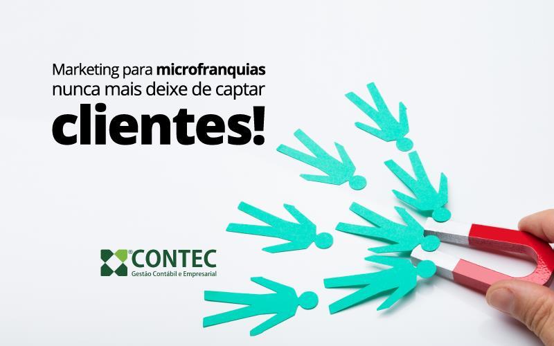 Marketing Para Microfranquias – Nunca Mais Deixe De Captar Clientes!