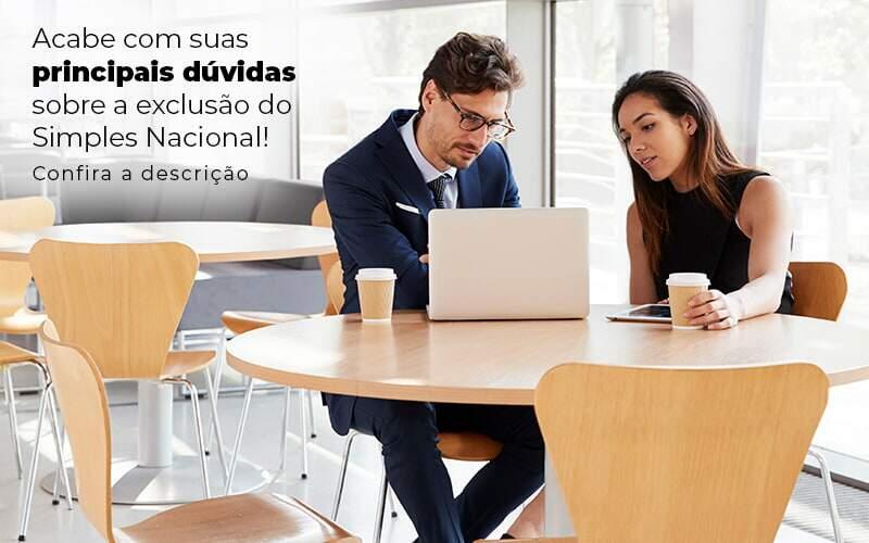 Acaba Com Suas Principais Duvidas Sobre A Exclusao Do Simples Nacional Post 1 - Contador em Goiás   Contec Contabilidade