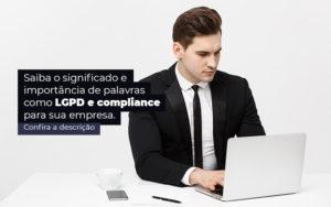 Saiba O Significado E Importancia De Palavras Como Lgpd E Compliance Para Sua Empresa Post 1 - Contador em Goiás | Contec Contabilidade
