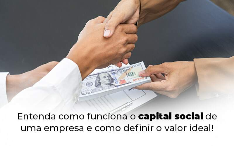 Entenda Como Funciona O Capital Social De Uma Empresa E Como Definir O Valor Ideal Blog 1 - Contador em Goiás | Contec Contabilidade